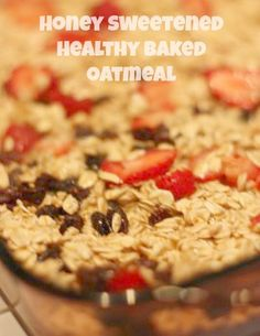 Healthy Baked Strawberry Oatmeal sweetened only with honey and fruit. So yummy!