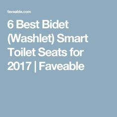 6 Best Bidet (Washlet) Smart Toilet Seats for 2017   Faveable