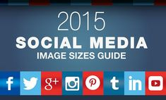 Your Up-to-Date Guide to #SocialMedia Image Sizes - #infographic