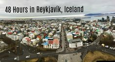 How to have an amazing 48 hours in Reykjavik!