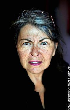 Roseanne, she has her faults, but we all do. People used to call me her as an insult, well f-them.