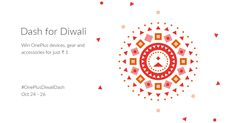 Light your life up with OnePlus. Dash for Diwali!
