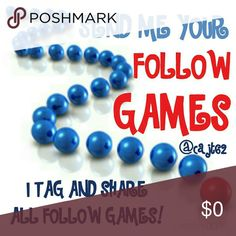 FOLLOW GAMES!!! I love to share follow games!   It's a way for poshers to help each other,  meet new friends  and to check out new closets.  Posh compliant closets only  please. Other