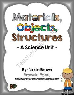 This resource supports the science strand: Materials, Objects, And Everyday Structures. Primary Science, Third Grade Science, Science Topics, Science Curriculum, Science Resources, Science Classroom, Science Lessons, Teaching Science, Science Experiments