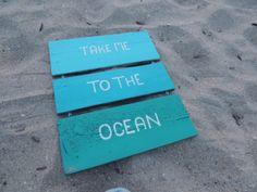 """Treasure Junkie: """"Take Me To The Ocean"""" - Reclaimed Wood Sign"""