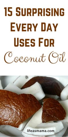 15 Surprising Every Day Uses For Coconut Oil