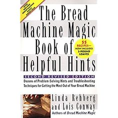 The Bread Machine Magic Book of Helpful Hints * You can get more details by clicking on the image.