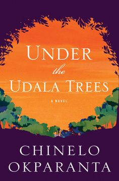 Cover image for Under the Udala Trees by Chinelo Okparanta ISBN 978-0-544-003344-6 Okparanta's writing is beautiful, and her tale is both timely and significant, but the structural short-comings frustrate its overall effect.