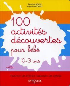 100 activités découvertes pour bébé- Favoriser son éveil en respectant son rythme. Ep1 Cap Petite Enfance, Viera, Parenting, Activities, Books, Banjos, Amazon Fr, Animation, Baby