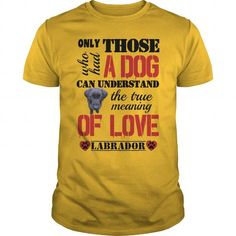 The true meaning of love - Labrador T-Shirts, Hoodies (21$ ==► Order Here!)