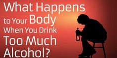 Viral Alternative News: What Happens to Your Body When You Drink Too Much Alcohol?