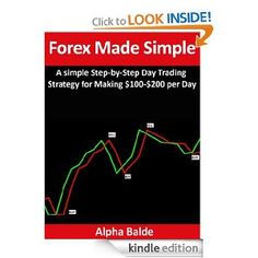 Forex Made Simple: A Step-By-Step Day Trading Strategy for Making $100 to $200 per Day --- http://www.amazon.com/Forex-Made-Simple-Step-By-Step-ebook/dp/B008RERRY8/?tag=pintrest01-20