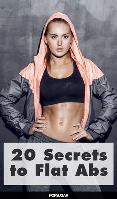 20 Secrets to Flat Abs - It may not be a secret that the best way to a six-pack is a healthy diet (even if it's no diet at all) and regular exercise, but there's a right way and a wrong way to a flat belly. Read on for the ultimate guide to getting flat abs.