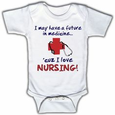 I may have a future in medicine, cuz I love nursing - Funny Baby One-Piece Bodysuit, Short Sleeve