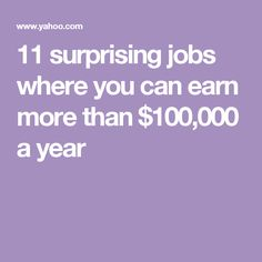 11 surprising jobs where you can earn more than $100,000 a year