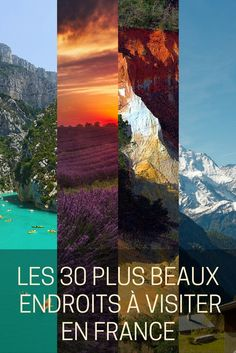 On cherche toujours à voyager loin de chez nous, alors qu'il suffit de s'inspirer de ces 30 plus beaux endroits à visiter en France pour s'évader !