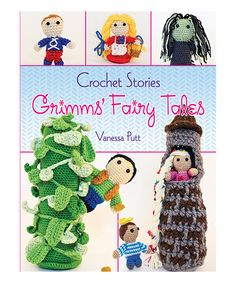 Love this Crochet Stories: Grimms' Fairy Tales by Dover Publications on #zulily! #zulilyfinds