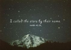 That same One who called the stars by their name, who merely spoke 'Light Be!' and it was, it is He who calls you to follow Him. Awesome!