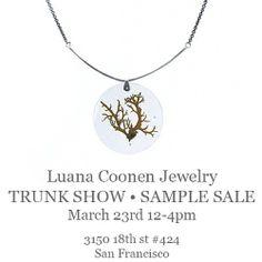 Luana Coonen Trunk Show in San Francisco! March 23rd, 2014 12-4