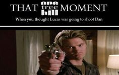 Lucas Scott. Chad Michael Murray. One Tree Hill. OTH. That One Tree Hill Moment.