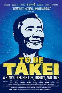 To Be Takei. Documentary about George Takei. Directed by Jennifer M. Kroot. 2014