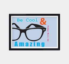 Modern Genes Art.  Be Cool and Today will be Amazing Wayfarer Home by moderngenes, $15.00