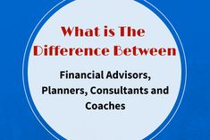 What is the Difference Between Financial Advisors, Planners, Consultants and Coaches - Pocket of Money, LLC Financial Goals, Financial Planning, Investing For Retirement, Certified Financial Planner, Core Curriculum, Investment Portfolio, Soccer Coaching, Money Management, Coaches