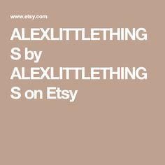 ALEXLITTLETHINGS by ALEXLITTLETHINGS on Etsy