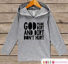 Funny Kids Shirt - God Made Dirt Hoodie - Boys or Girls Novelty Shirt - Grey Pullover - Gift Idea for Baby, Infant, Kids, Toddler