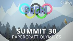 Summit 30 - Papercraft Olympics - Cinema 4D (+playlist)