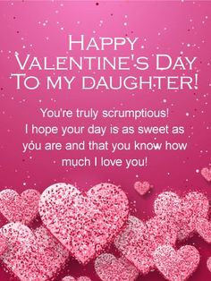 Valentine's Day Quotes : QUOTATION – Image : Quotes Of the day – Description You're Scrumptious! Happy Valentine's Day Card for Daughter Sharing is Power – Don't forget to share this quote ! Valentine Daughter Quotes, Valentines Day Card Sayings, Birthday Message For Daughter, Birthday Greetings For Daughter, Happy Valentine Day Quotes, Valentines Day Messages, Happy Valentines Day Card, Valentines Greetings, Valentine Images