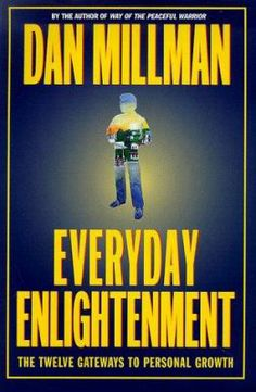 Dan Millman makes your ascent accessible by bringing enlightenment down to earth-applying spiritual wisdom to the practical realities of everyday life. Explore the challenges and mysteries of body, mind, and emotions. Dan Millman, Books To Read, My Books, Spiritual Wisdom, Spirituality, Mindfulness, How To Apply, Author, Reading