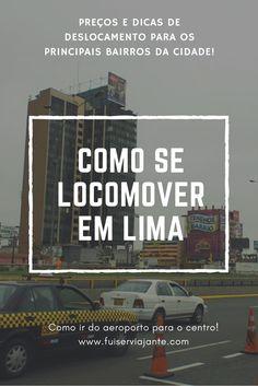 Como se locomover em Lima, no Peru? Como escapar de furadas no trânsito da cidade. Todas as informações para deslocamento de Uber, ônibus, táxi e outros meios de transporte em Lima. Como ir do aeroporto ao centro. Preços de trasnportes saindo do bairro Miraflores.