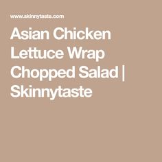 Asian Chicken Lettuce Wrap Chopped Salad | Skinnytaste