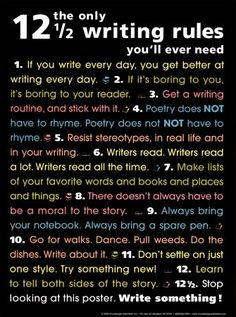 12 1/2 - the only writing rules you'll ever need....someday I'll put my Journalism degree to good use....someday More