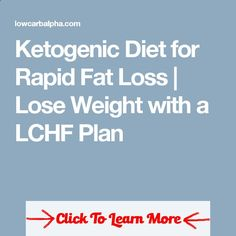 Ketogenic Diet for Rapid Fat Loss | Lose Weight with a LCHF Plan #health #fitness #weightloss #healthyrecipes #weightlossrecipes