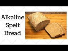 Spelt Bread Dr. Sebi Alkaline Electric Recipe - YouTube