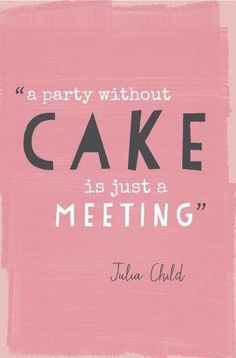 I love Julia Child and cake!