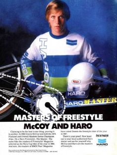 Dennis Mccoy- 80's Haro Master Ad. I've had my Master since '87 and they'll bury me with it 'cause I'm not letting it go.
