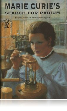 Marie Curie's Search for Radium - Beautiful Feet Books