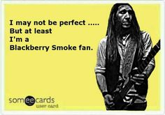 BlackBerry smoke <3