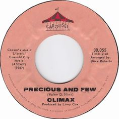 Precious and Few - Climax (1972) ... Precious and few are the moments we two can share ....