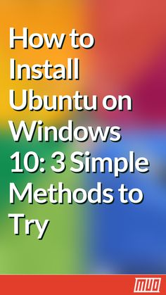 How to Install Ubuntu on Windows 3 Simple Methods to Try Computer Lessons, Computer Class, Computer Tips, Ubuntu Operating System, Windows Operating Systems, Cell Phone Hacks, Cnc Controller, Raspberry Pi Projects, Windows Software