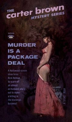 Murder Is a Package Deal, by Carter Brown Signet 1964 Cover art by Robert McGinnis Cover art was not credited anywhere in this book; confirmed as McGinnis in The Paperback Covers of Robert McGinnis by Art Scott & Dr. Pulp Fiction Comics, Pulp Fiction Book, Vintage Book Covers, Comic Book Covers, Pulp Magazine, Magazine Art, Book Cover Art, Book Cover Design, Comics Vintage