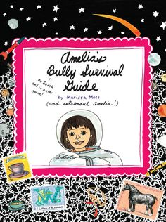 Amelia's Bully Survival Guide by Marissa Moss. After successfully commanding the Discovery shuttle mission at Space Camp, Amelia returns to fifth grade where she deals with the bully who has been making her life miserable. Open Ebooks, Stop Bullying Now, Books About Bullying, Fifth Grade, I Survived, Science Fair, 5th Grades, Survival Guide