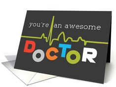Awesome Doctor on Doctors' Day card. Personalize any greeting card for no additional cost! Cards are shipped the Next Business Day. Making Signs, How To Make Signs, Thank You Greetings, Thank You Cards, Quotes On Doctors, New Job Wishes, Doctor Quotes, Farewell Parties, Diy Crafts Hacks