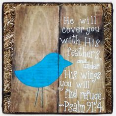 He shall cover thee with His feather, and under His wings shalt thou trust Barn Wood Signs, Old Barn Wood, Wooden Signs, Christmas Devotions, Devotions For Kids, Homemade Wood Signs, Wood Crafts, Diy Crafts, Barn Swallow
