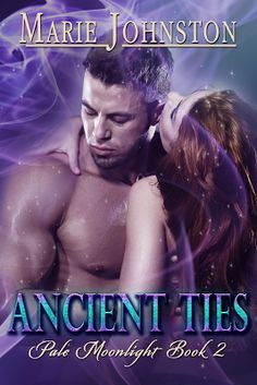 Ancient Ties Pale Moonlight Book Two Marie Johnston  Genre: Paranormal Romance