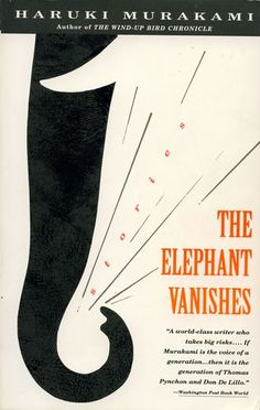 Murakami's short story collection The Elephant Vanishes opens with what would become the first chapter of The Wind Up Bird Chronicle, a book that consumed and mesmerized me like only few great novels can. I tried to repeat that spell with his other works, but only came as close with Hard Boiled Wonderland and the End of the World.