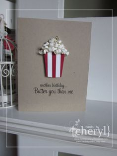 ~ a paper life: ~ can't you just smell the butter {quilled popcorn} Handmade Birthday Cards, Happy Birthday Cards, Greeting Cards Handmade, Funny Birthday, Pop Up Cards, Cute Cards, Diy Cards, Invitation Fete, Tarjetas Diy